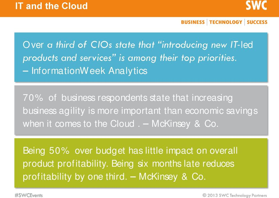 than economic savings when it comes to the Cloud. McKinsey & Co.