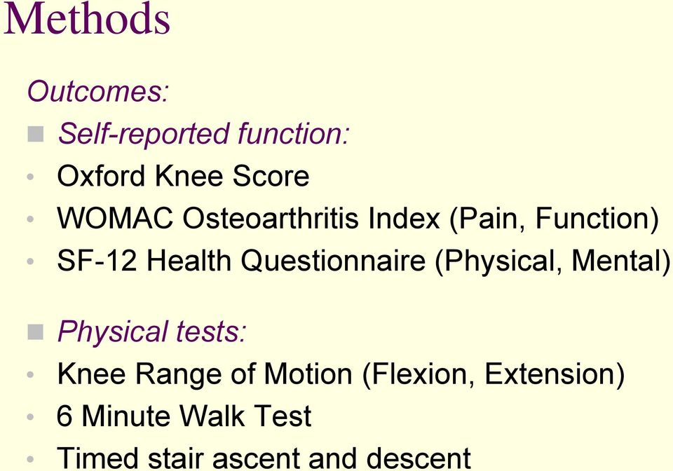 Questionnaire (Physical, Mental) Physical tests: Knee Range of