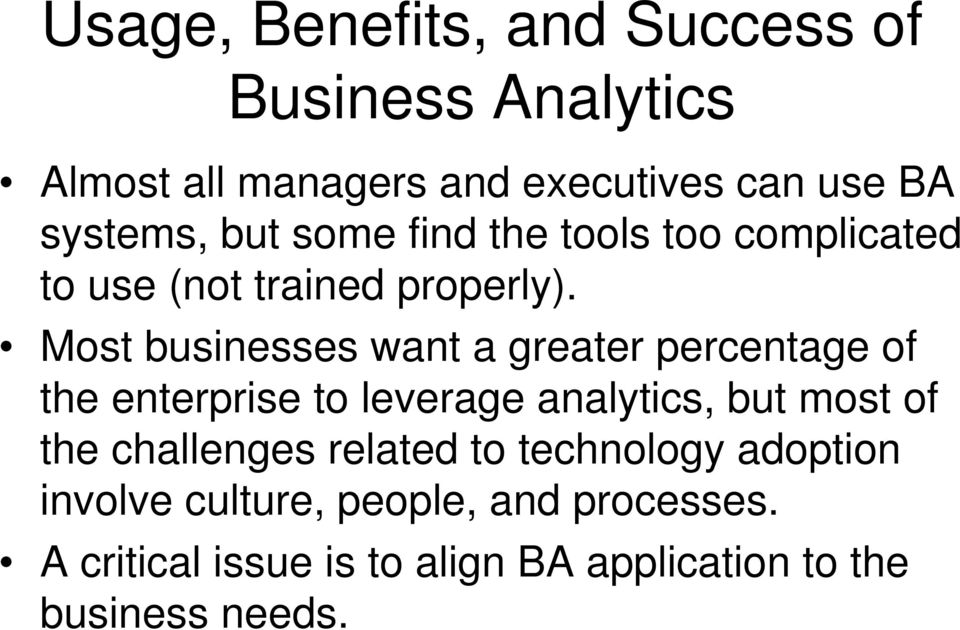 Most businesses want a greater percentage of the enterprise to leverage analytics, but most of the