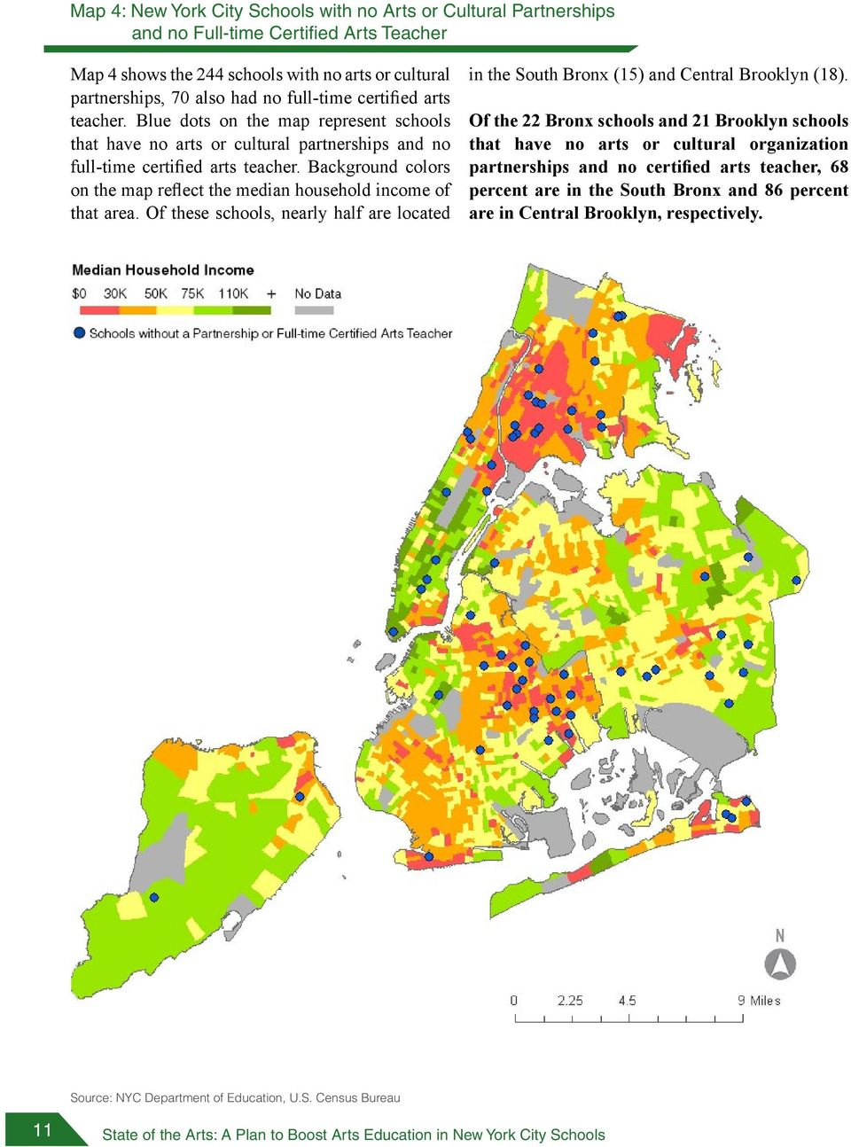 Background colors on the map reflect the median household income of that area. Of these schools, nearly half are located in the South Bronx (15) and Central Brooklyn (18).