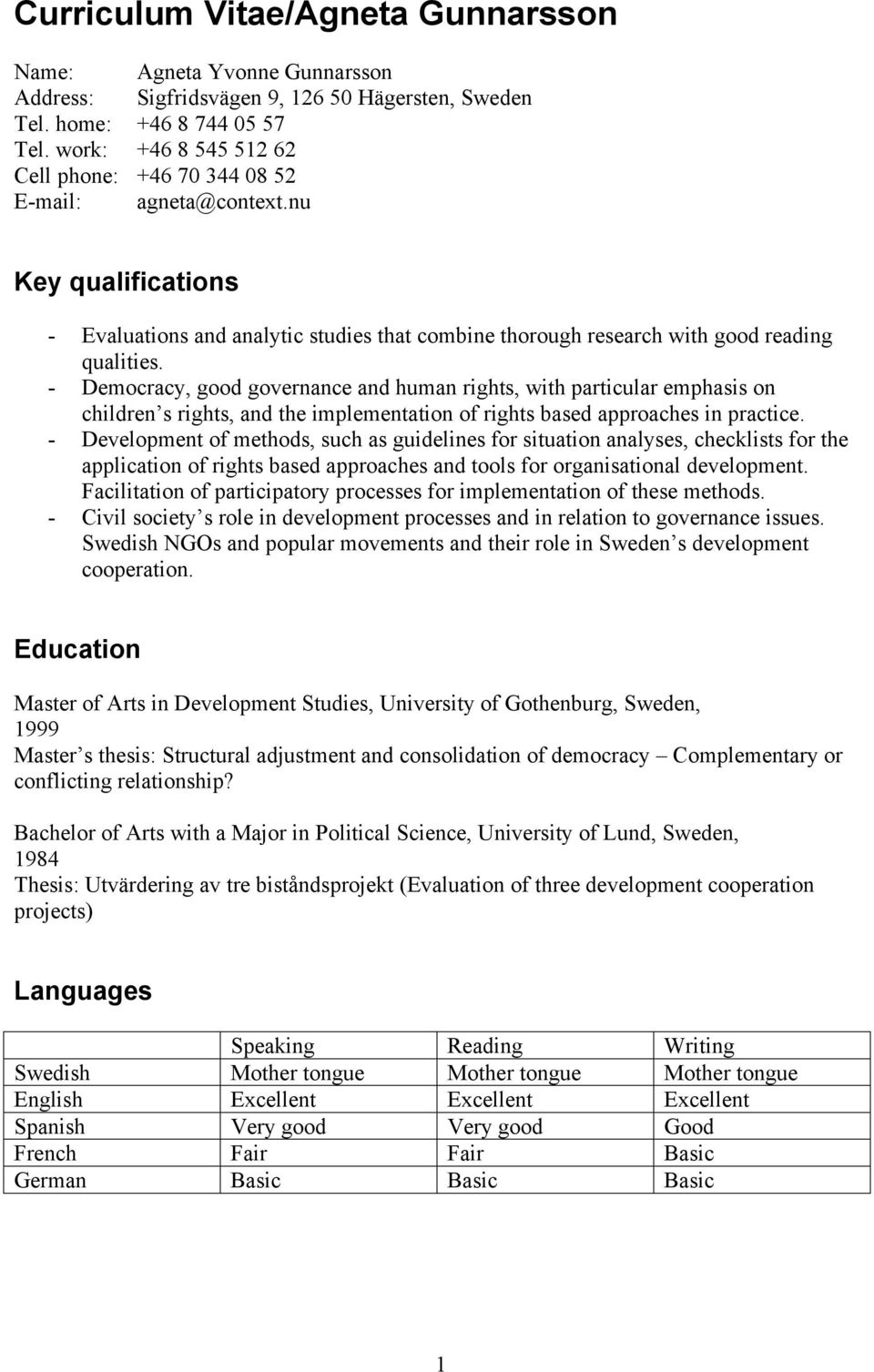 nu Key qualifications - Evaluations and analytic studies that combine thorough research with good reading qualities.