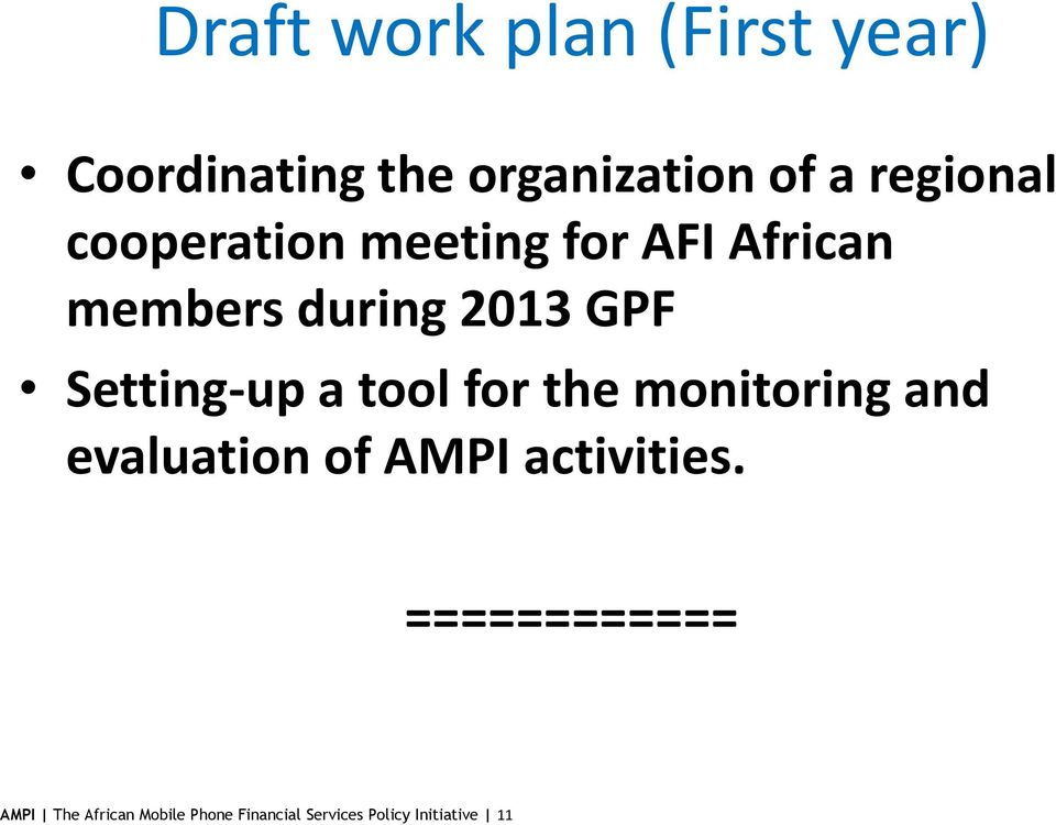 Setting-up a tool for the monitoring and evaluation of AMPI activities.