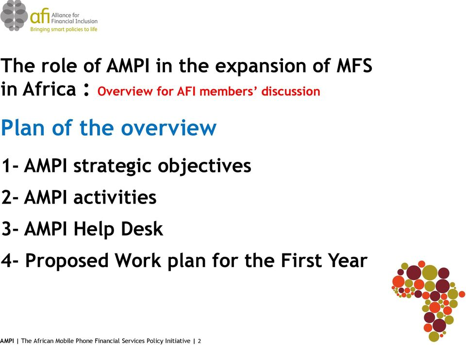 AMPI activities 3- AMPI Help Desk 4- Proposed Work plan for the First