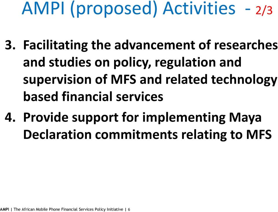 supervision of MFS and related technology based financial services 4.