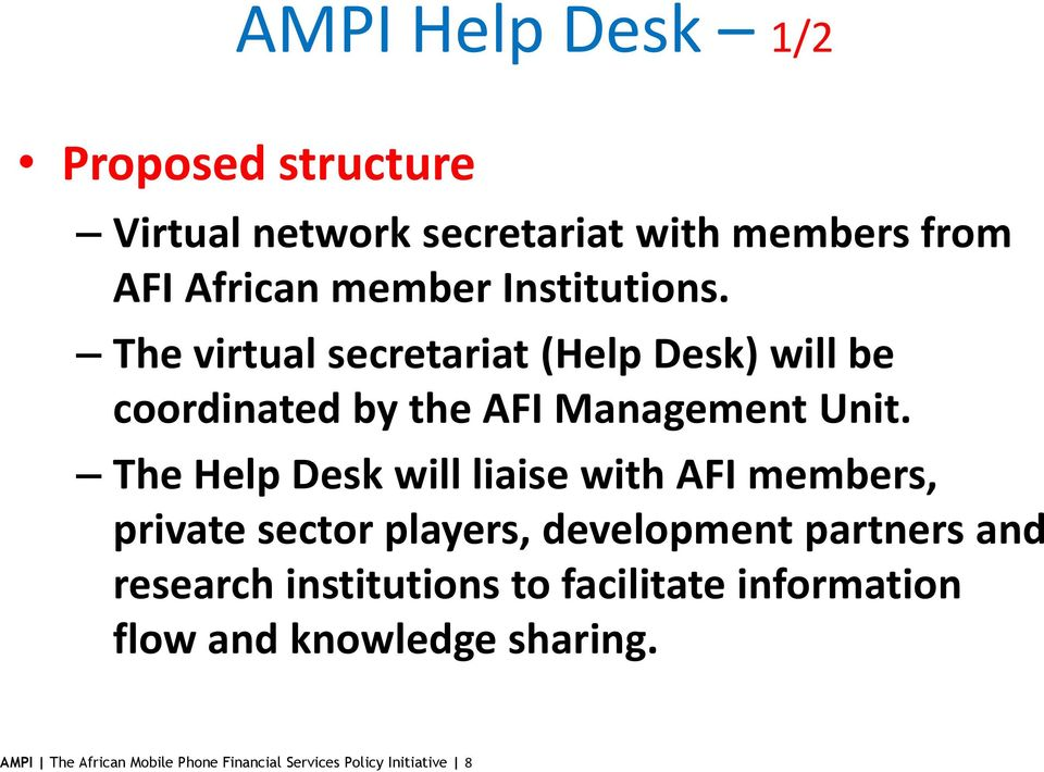 The Help Desk will liaise with AFI members, private sector players, development partners and research