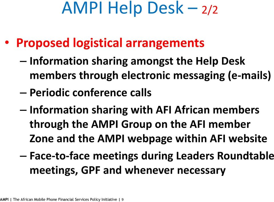 the AMPI Group on the AFI member Zone and the AMPI webpage within AFI website Face-to-face meetings during