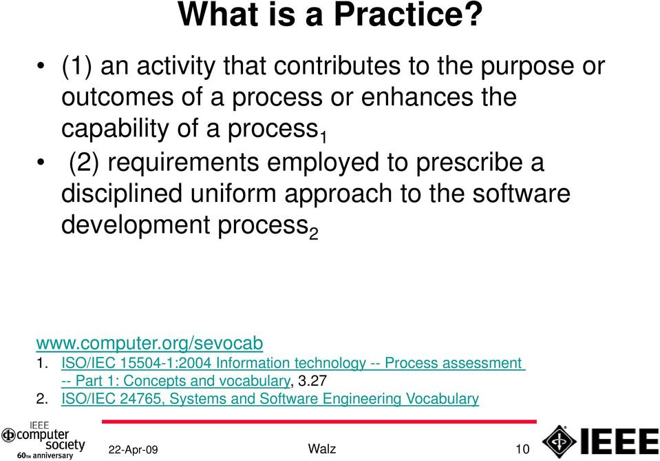 (2) requirements employed to prescribe a disciplined uniform approach to the software development process 2 www.