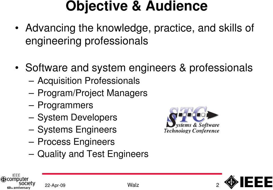 Acquisition Professionals Program/Project Managers Programmers System