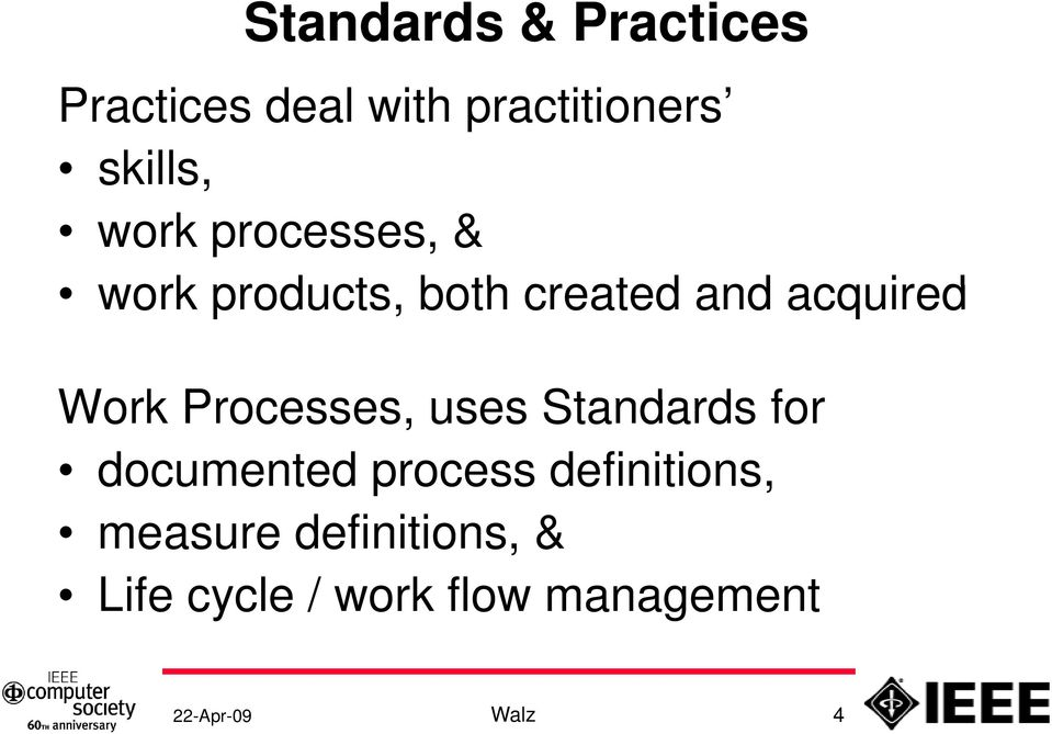 Processes, uses Standards for documented process definitions,