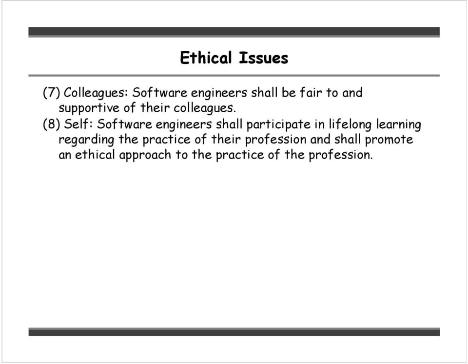 (8) Self: Software engineers shall participate in lifelong learning