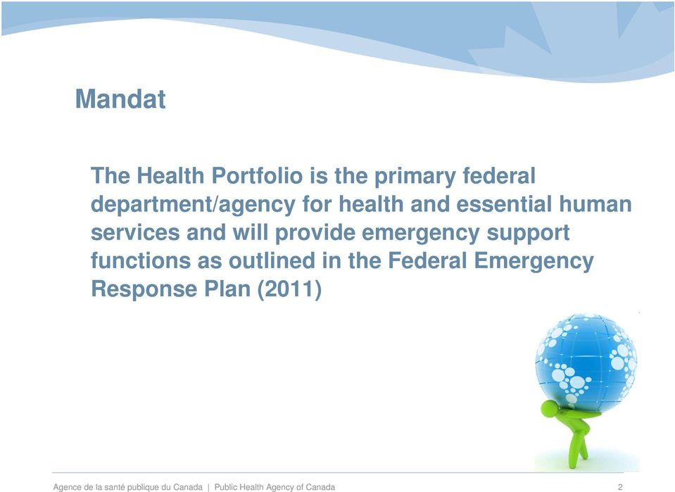 support functions as outlined in the Federal Emergency Response Plan