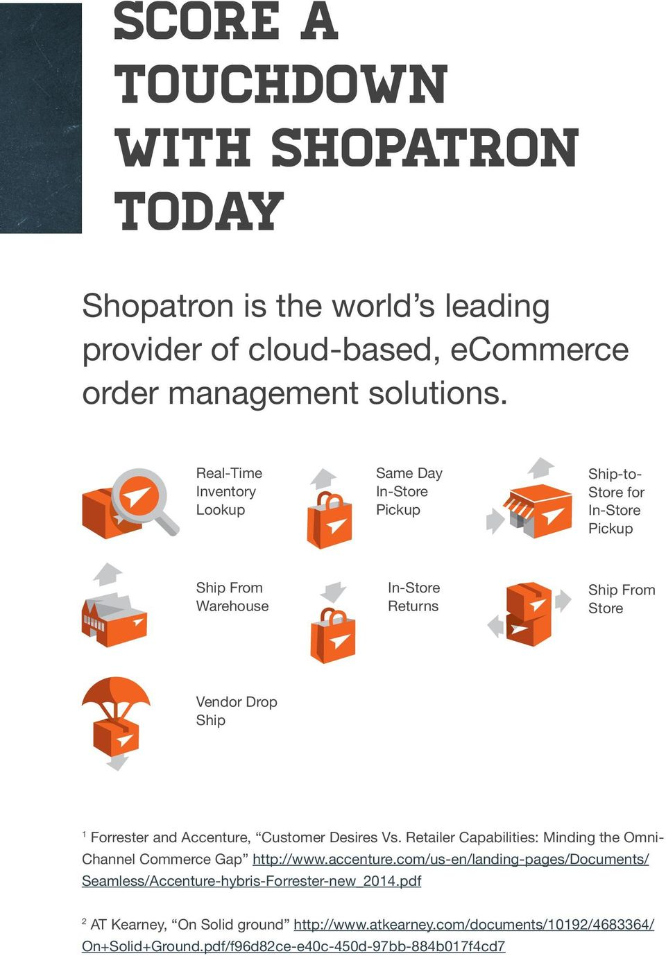 Retailer Capabilities: Minding the Omni- Ship-to- Store for In-Store Pickup Ship From Warehouse In-Store Returns Ship From Store Vendor Drop Ship Channel