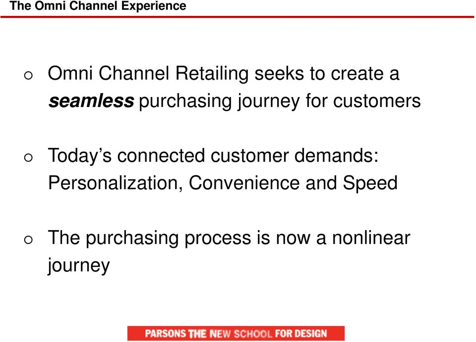 Today s connected customer demands: Personalization,