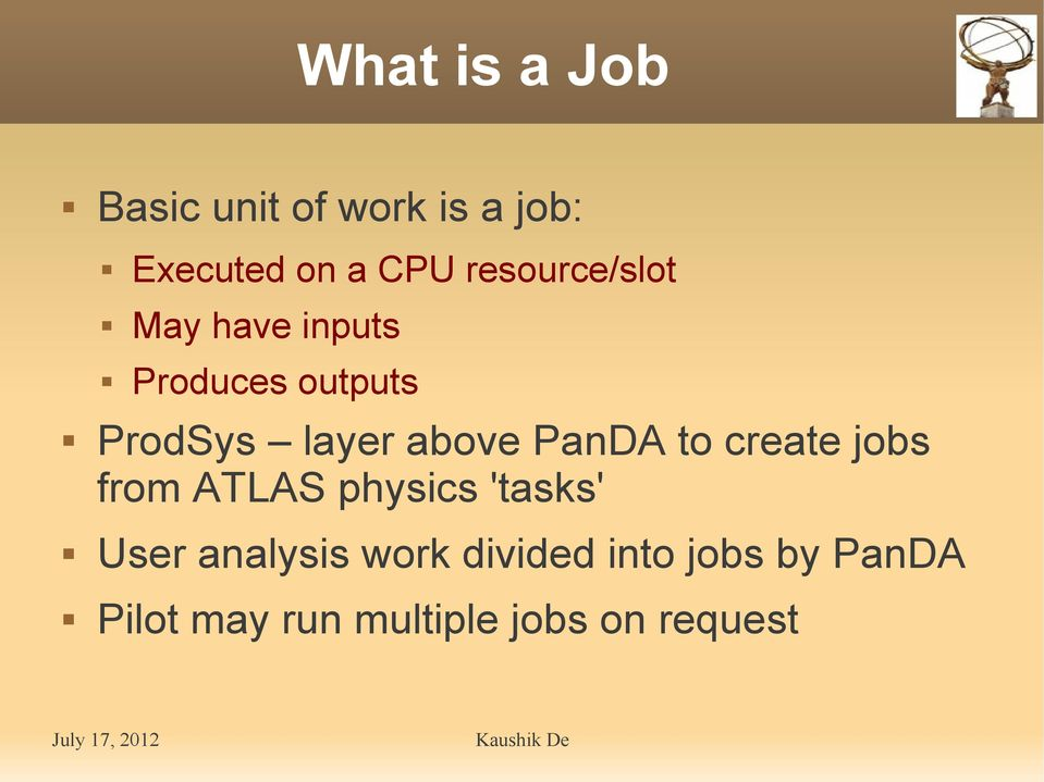 above PanDA to create jobs from ATLAS physics 'tasks' User