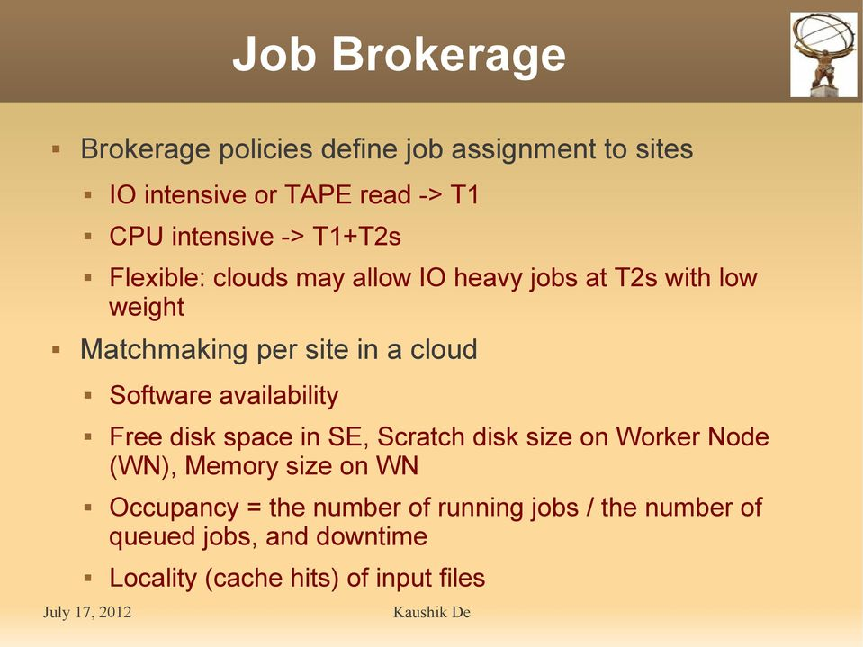 a cloud Software availability Free disk space in SE, Scratch disk size on Worker Node (WN), Memory size on