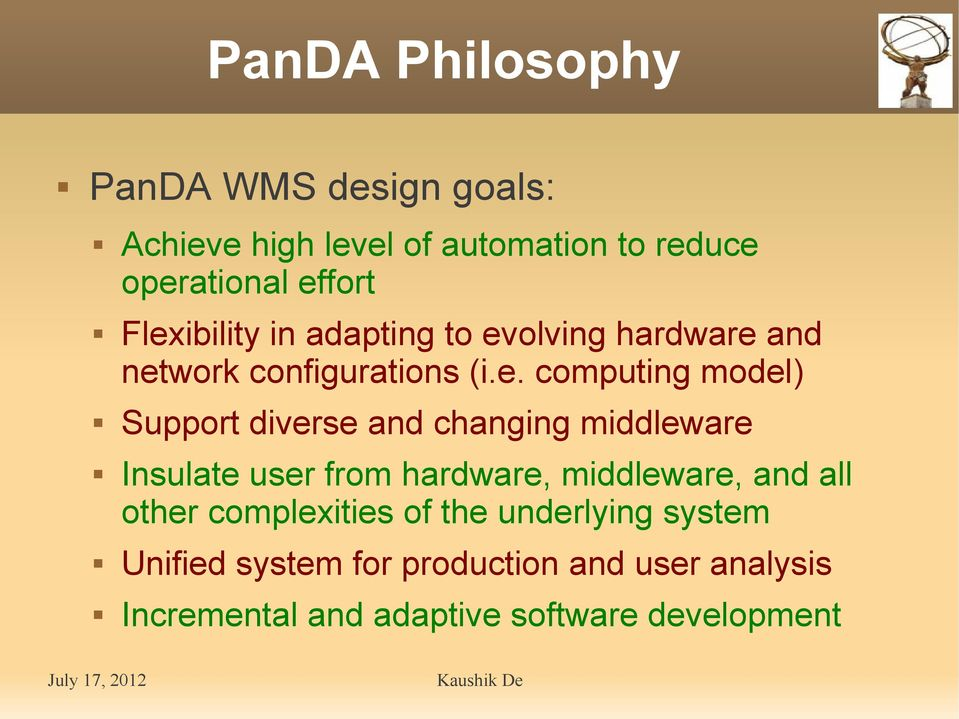 diverse and changing middleware Insulate user from hardware, middleware, and all other complexities of