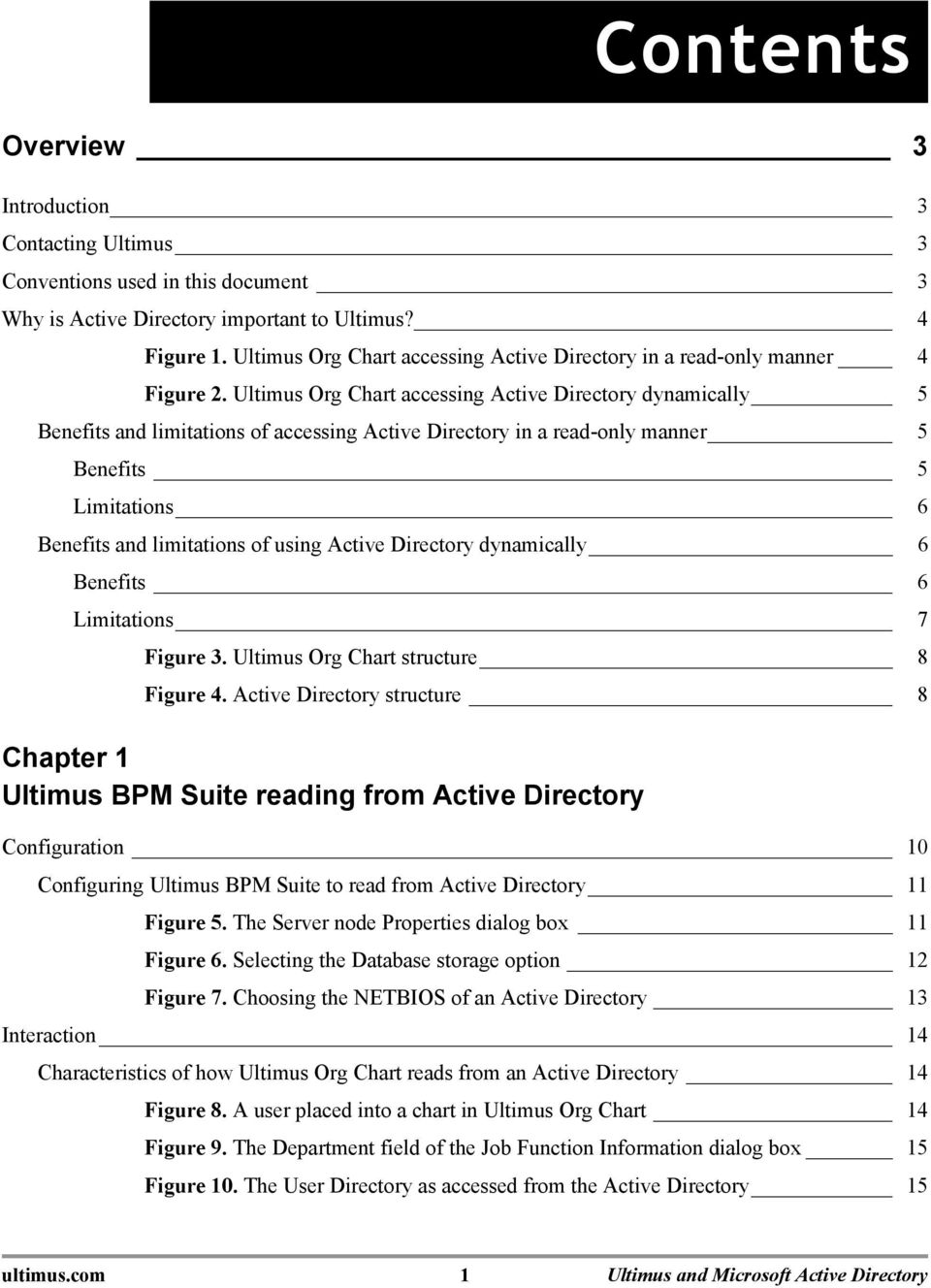 Ultimus Org Chart accessing Active Directory dynamically 5 Benefits and limitations of accessing Active Directory in a read-only manner 5 Benefits 5 Limitations 6 Benefits and limitations of using