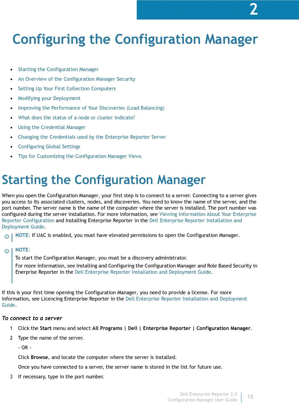 Using the Credential Manager Changing the Credentials used by the Enterprise Reporter Server Configuring Global Settings Tips for Customizing the Configuration Manager Views Starting the