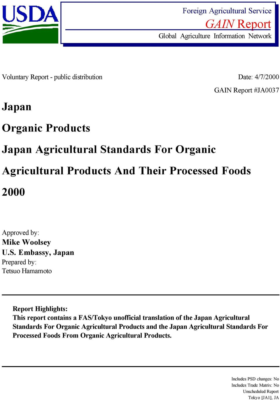 Embassy, Japan Prepared by: Tetsuo Hamamoto Report Highlights: This report contains a FAS/Tokyo unofficial translation of the Japan Agricultural For Organic