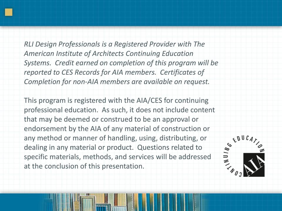 This program is registered with the AIA/CES for continuing professional education.