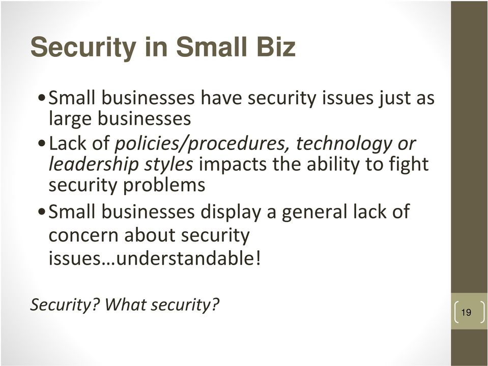 impacts the ability to fight security problems Small businesses display a
