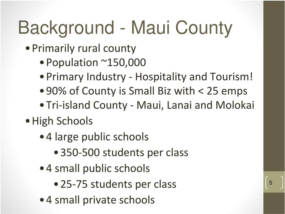 90% of County is Small Biz with < 25 emps Tri island County Maui, Lanai and