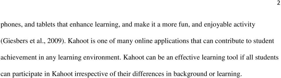 Kahoot is one of many online applications that can contribute to student achievement in any