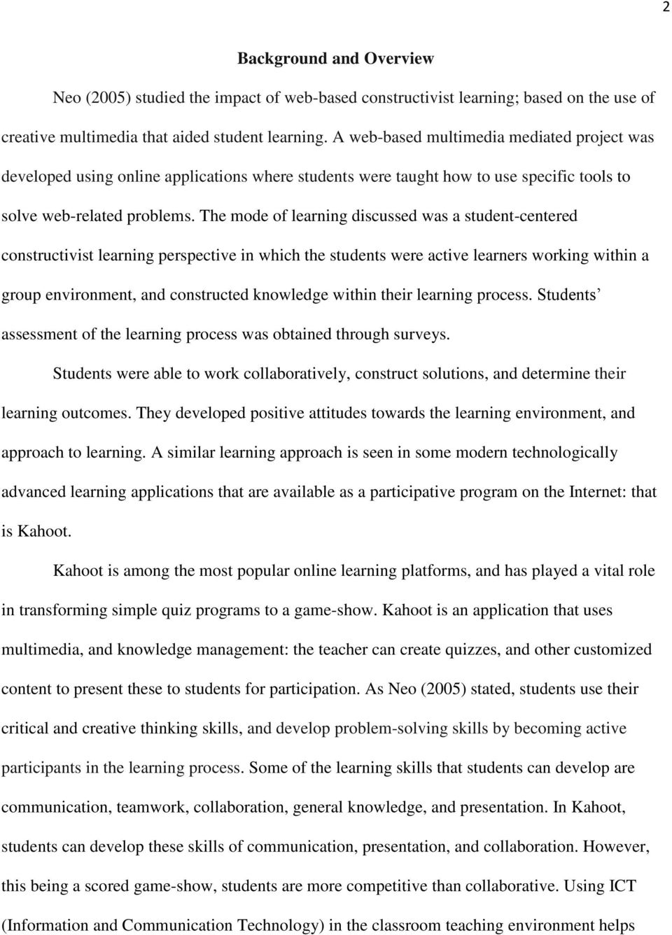 The mode of learning discussed was a student-centered constructivist learning perspective in which the students were active learners working within a group environment, and constructed knowledge