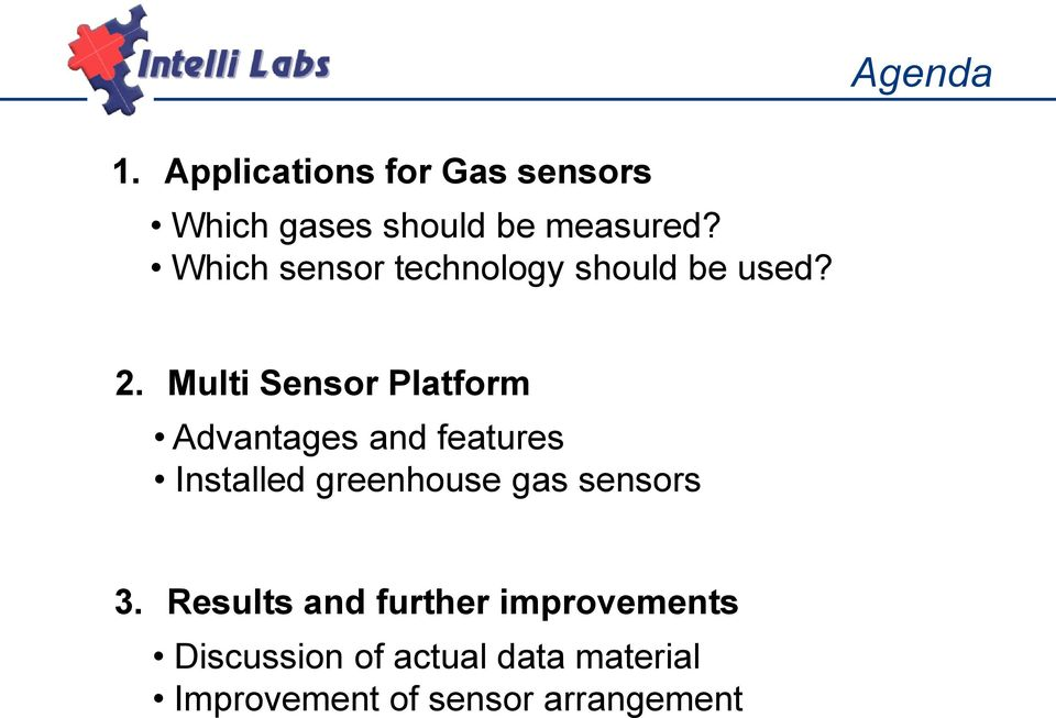 Multi Sensor Platform Advantages and features Installed greenhouse gas