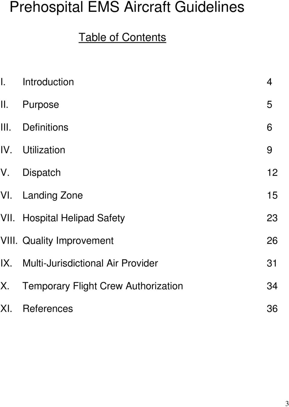 Landing Zone 15 VII. Hospital Helipad Safety 23 VIII. Quality Improvement 26 IX.