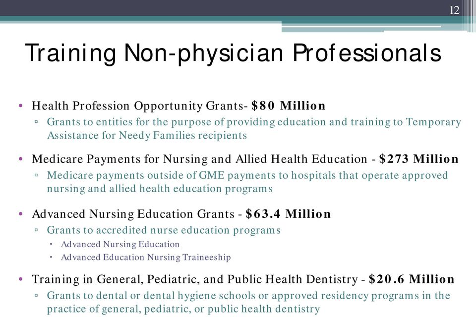 education programs Advanced Nursing Education Grants - $63.