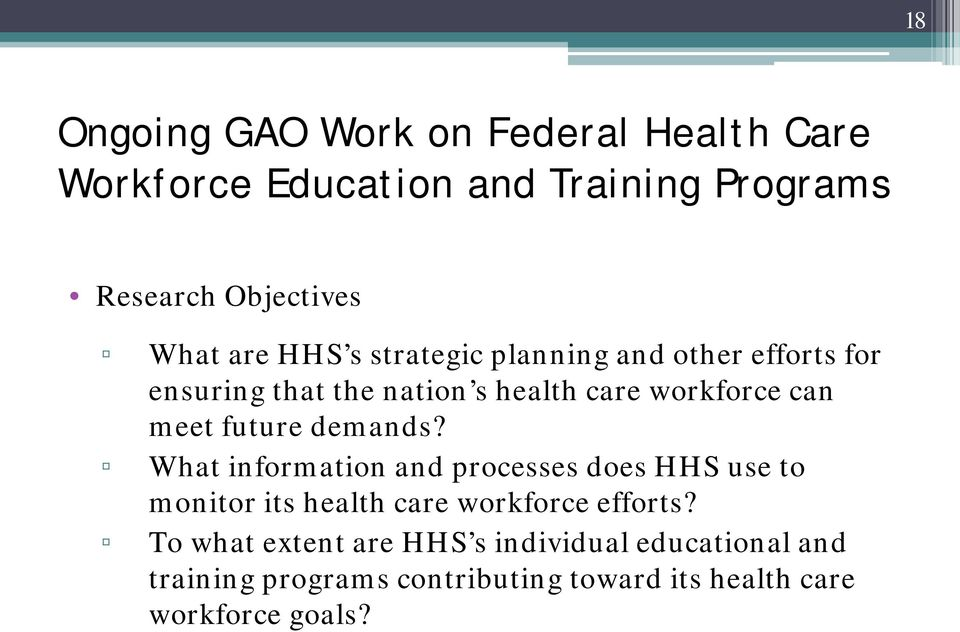 future demands? What information and processes does HHS use to monitor its health care workforce efforts?