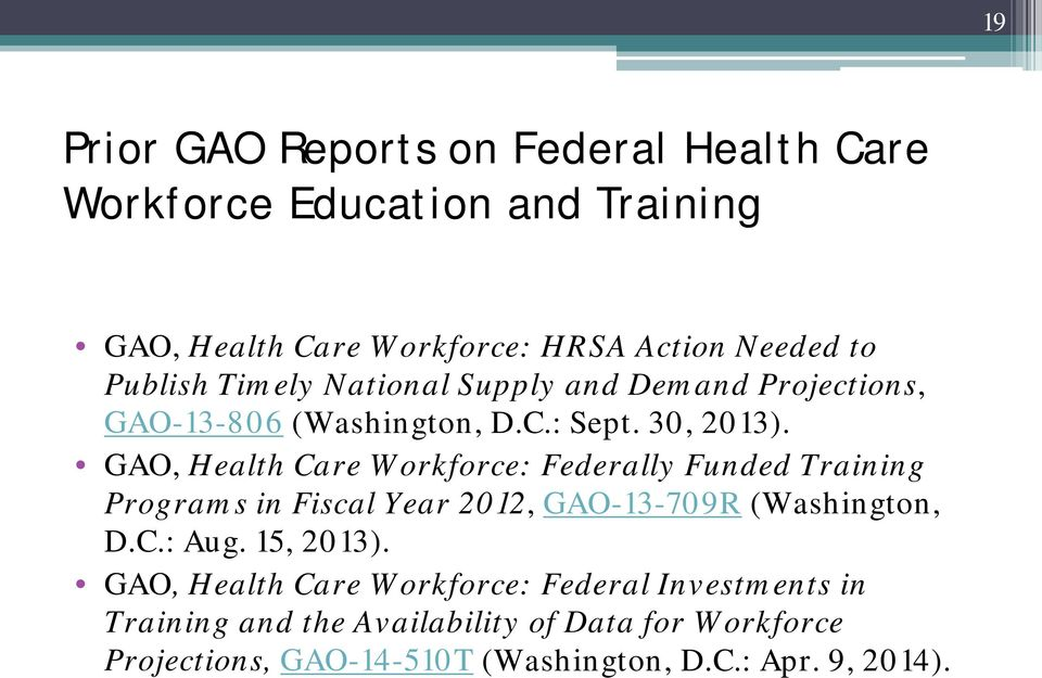 GAO, Health Care Workforce: Federally Funded Training Programs in Fiscal Year 2012, GAO-13-709R (Washington, D.C.: Aug. 15, 2013).