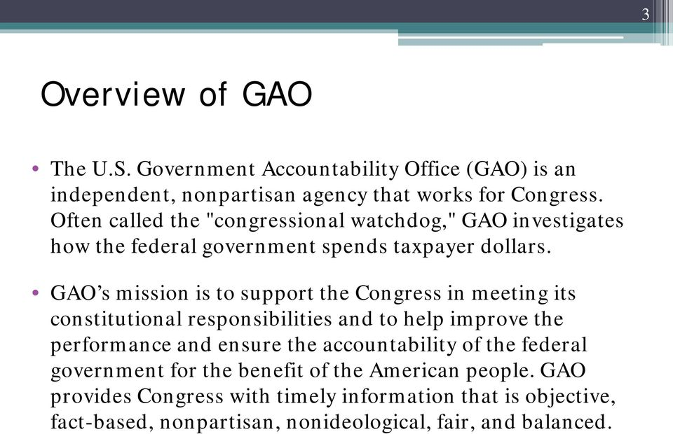 GAO s mission is to support the Congress in meeting its constitutional responsibilities and to help improve the performance and ensure the