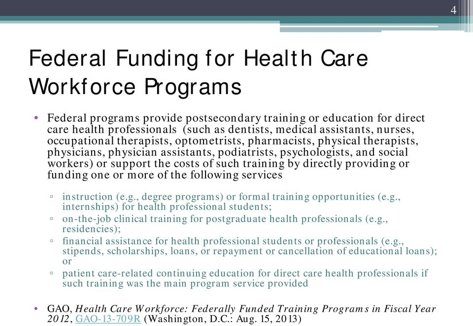 directly providing or funding one or more of the following services instruction (e.g., degree programs) or formal training opportunities (e.g., internships) for health professional students; on-the-job clinical training for postgraduate health professionals (e.