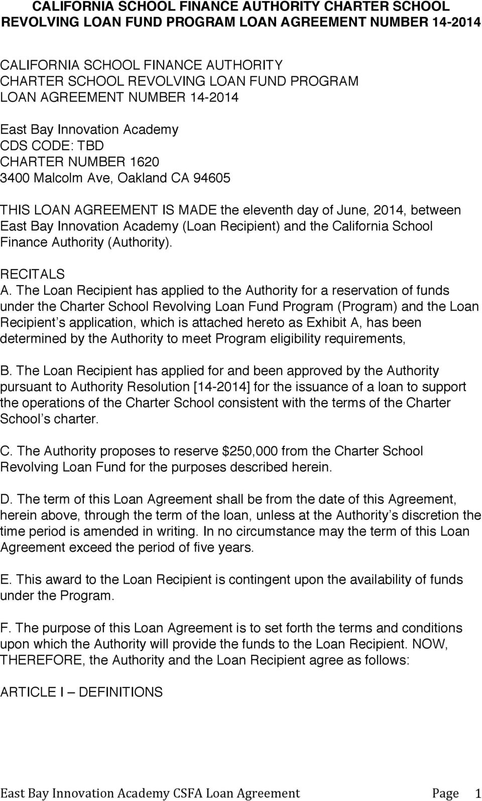 The Loan Recipient has applied to the Authority for a reservation of funds under the Charter School Revolving Loan Fund Program (Program) and the Loan Recipient s application, which is attached