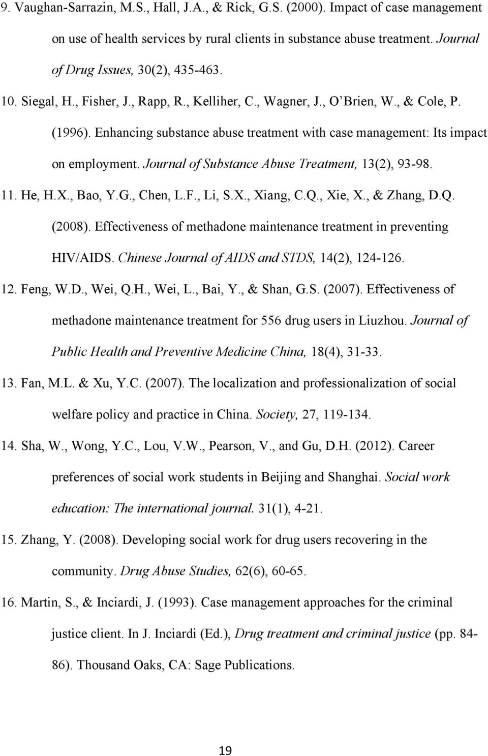 Journal of Substance Abuse Treatment, 13(2), 93-98. 11. He, H.X., Bao, Y.G., Chen, L.F., Li, S.X., Xiang, C.Q., Xie, X., & Zhang, D.Q. (2008).
