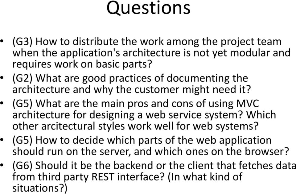 (G5) What are the main pros and cons of using MVC architecture for designing a web service system? Which other arcitectural styles work well for web systems?