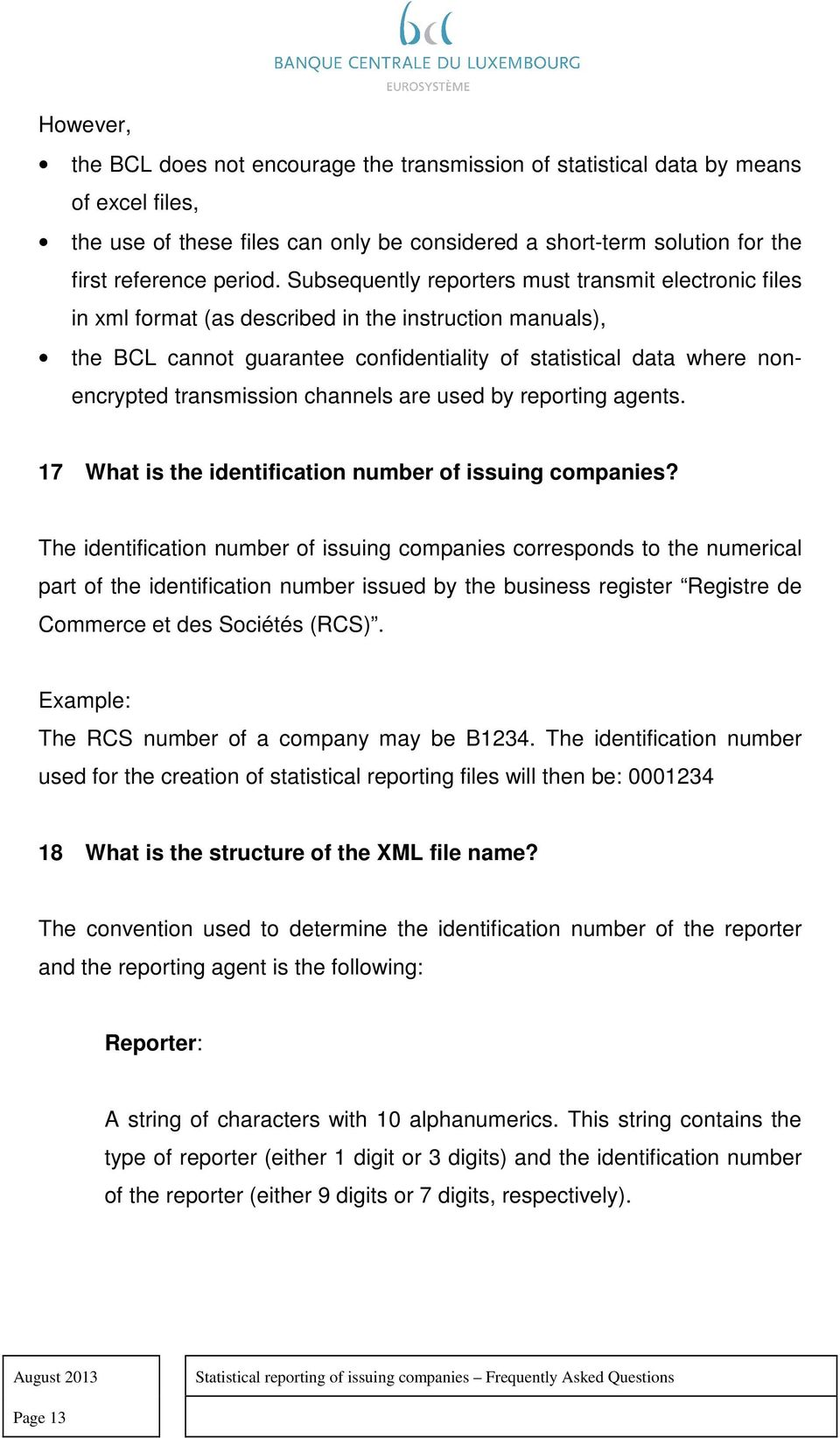 transmission channels are used by reporting agents. 17 What is the identification number of issuing companies?