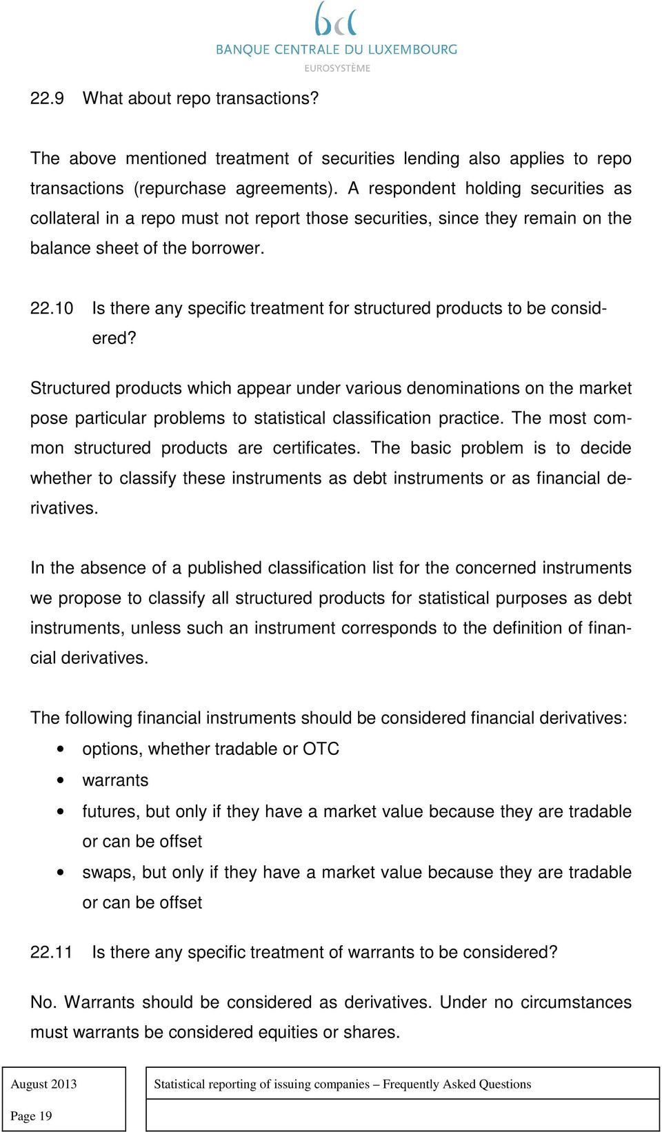 10 Is there any specific treatment for structured products to be considered?