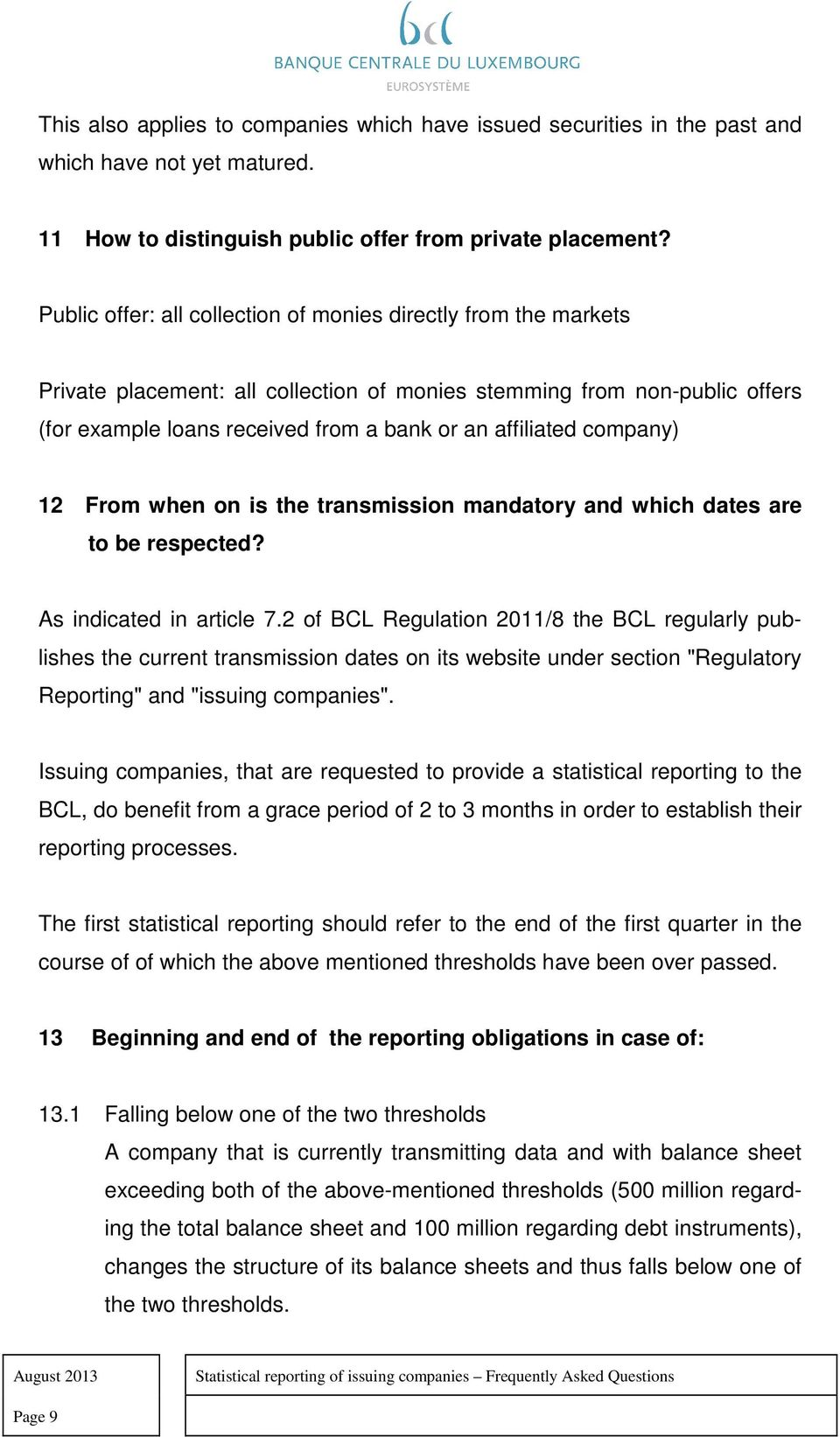 company) 12 From when on is the transmission mandatory and which dates are to be respected? As indicated in article 7.
