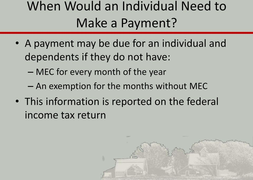 not have: MEC for every month of the year An exemption for the