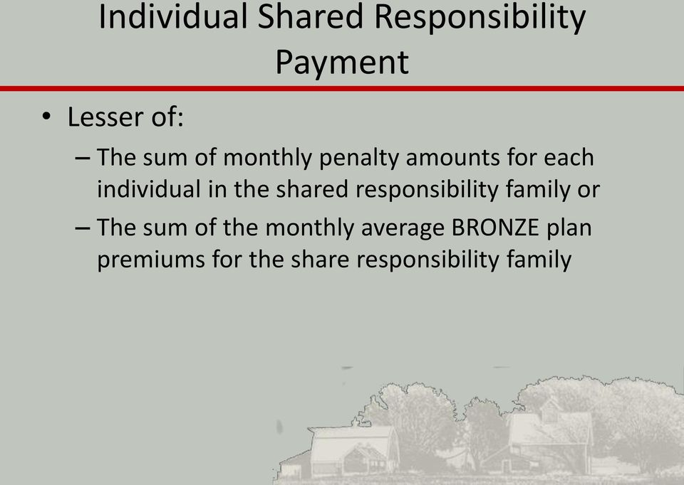shared responsibility family or The sum of the monthly