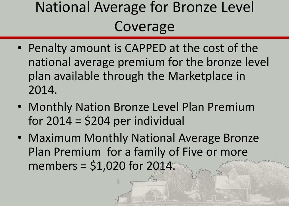 2014. Monthly Nation Bronze Level Plan Premium for 2014 = $204 per individual Maximum