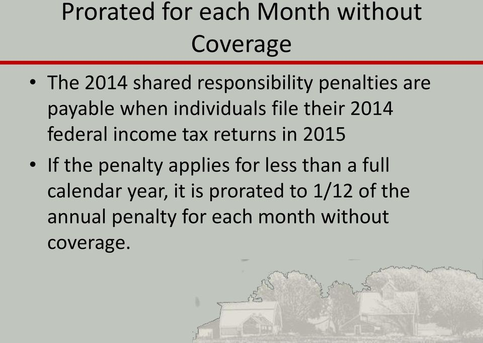 returns in 2015 If the penalty applies for less than a full calendar year,