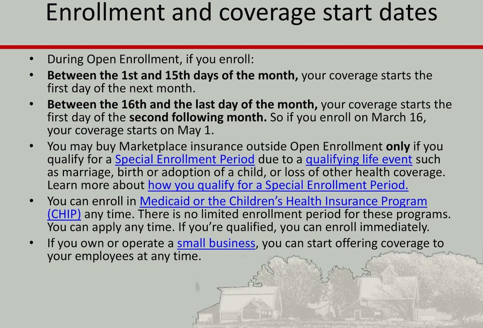 You may buy Marketplace insurance outside Open Enrollment only if you qualify for a Special Enrollment Period due to a qualifying life event such as marriage, birth or adoption of a child, or loss of
