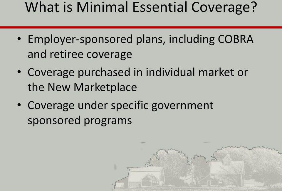 coverage Coverage purchased in individual market or