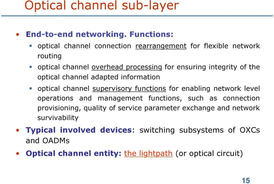 of the optical channel adapted information optical channel supervisory functions for enabling network level operations and management