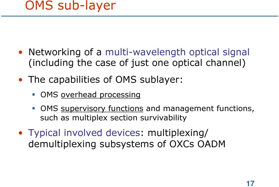 OMS supervisory functions and management functions, such as multiplex section