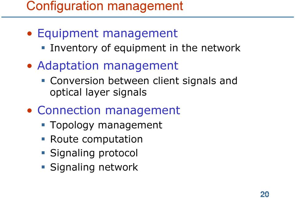 client signals and optical layer signals Connection management